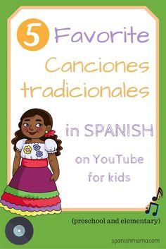 Our favorite traditional children's songs in Spanish. / Canciones tradicionales infnatiles en español.