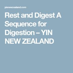 Rest and Digest A Sequence for Digestion – YIN NEW ZEALAND