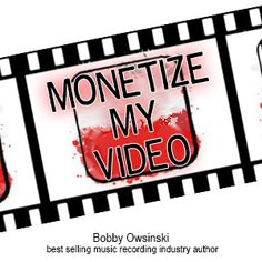 Advice from Bobby Owinski For all of Bobby's advice, visit: http://cyberprmusic.com/2013/12/31/12-days-of-monetization-making-money-from-youtube-part-2-bobby-owsinski-day-7/