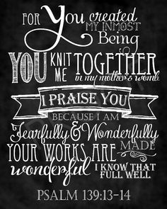 This chalkboard typography piece brings texture and demension to the scripture art. Our scripture art is printed by a professional photo lab Scripture Quotes, Bible Scriptures, Psalm 139, Word Of God, Christian Quotes, Quotes To Live By, Favorite Quotes, Inspirational Quotes, Faith