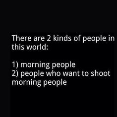 especially if they are 4:30 am morning people