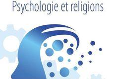 PSYCHOLOGIE ET RELIGIONS