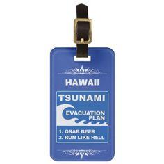 #Tsunami Evacuation Plan (grab beer run like hell) Luggage Tag - #travel #accessories