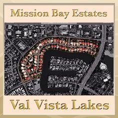 Mission Bay Estates at Val Vista Lakes Gilbert Arizona info on homes for sale, builder, HOA, schools, utilities and community amenities with pictures, map and more.... The Robert Palm Team - Realty ONE Group. (480) 359-4669