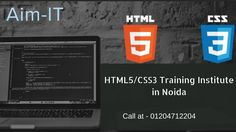 #HTML5/CSS3 Training Institute in Noida  Hello every one...  AIM-IT provides only real time project training. You learn everything about HTML5/CSS3 in side and out needed to develop web applications.   Further details -   Contact us - 01204712204  Email us  - hello@aim-it.org
