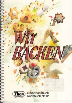 Wir backen Grundbackbuch * Thea Kochbuch Nr.12