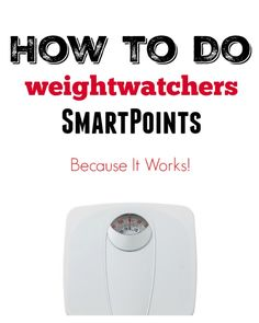 All About How to Do Weight Watchers SmartPoints/New Beyond the Scale Program…