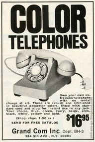 """""""Color Telephones. Own your own...rebuilt and refurbished..."""" send for catalog."""