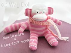 How To Make A Baby Sock Monkey - Tutorial... This is such an adorable sock monkey!!! VERY detailed tutorial, with photos for every step ~ Wag Doll