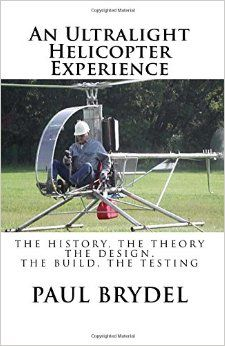 An Ultralight Helicopter Experience: The History, The Theory, The Design, The Build, The Testing Ultralight Helicopter, Helicopter Cockpit, Helicopter Pilots, Aircraft Engine, Personal Helicopter, Four Stroke Engine, Turbine Engine, Aircraft Design, Men Design