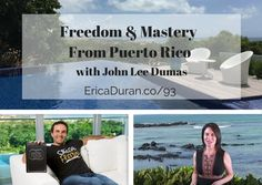 Erica Duran, High-Level Business Coach, interviews John Lee Dumas about his Freedom and Mastery Journals & recent luxury home purchase in Puerto Rico.
