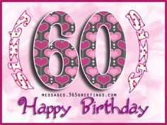Birthday Wishes - Messages, Wordings and Gift Ideas 60th Birthday Messages, Happy 60th Birthday Wishes, 60th Birthday Quotes, Birthday Greetings For Women, Birthday Cake Gif, Birthday Wishes Greetings, Happy Birthday Quotes For Friends, Happy Birthday Images, Birthday Cards