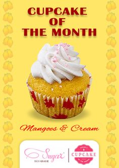 Introducing our cup cake of the month - Mangoes & Cream. Only for the month of May, exclusively at Sugar The Patissetie. #sugarthepatisserie #cupcakeofthemonth #2016 #may #COTM #cupcake #mangoes&cream #dessert #cupcakelove