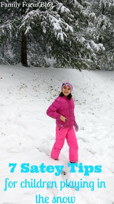 7 safety tips for children playing in the snow- winter safety for outdoor winter fun