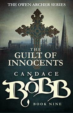 Introducing The Guilt of Innocents The Owen Archer Series  Book Nine. Buy Your Books Here and follow us for more updates!