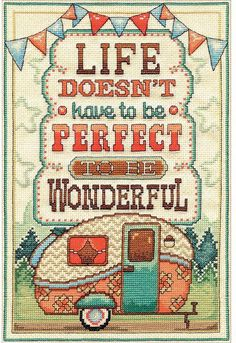 Design Works Wonderful Life - Cross Stitch Kit. This cross stitch kit features the sentiment Life doesn't have to be perfect to be wonderful. This Counted Cross
