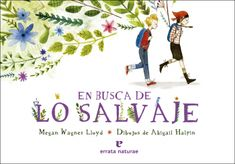 En busca de lo salvaje | errata naturae Nature Activities, Books, Movie Posters, Inspiration, Ideas, Children's Literature, Books For Kids, Savages, Short Stories