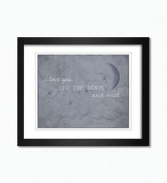 Home Decor, 8X10 Print, Beautiful, Sweet, I love you to the moon and back. $14.00, via Etsy.