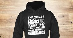 The Voice Telling To Go To Netherlands 8 Sweatshirt from LOVE NETHERLANDS  a custom product made just for you by Teespring. With world-class production and customer support, your satisfaction is guaranteed. - The Voices In My Head Keep Telling Me To Go To...