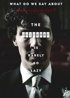 """Mycroft: """"Oh Sherlock, what do we say about coincidences?"""" Sherlock: """"The universe is rarely so lazy. Sherlock Holmes Quotes, Watch Sherlock, Sherlock Holmes Bbc, Sherlock Fandom, Jim Moriarty, Sherlock John, Supernatural Fandom, Martin Freeman, Benedict Cumberbatch"""