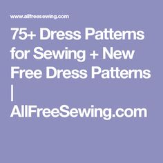 75+ Dress Patterns for Sewing + New Free Dress Patterns | AllFreeSewing.com