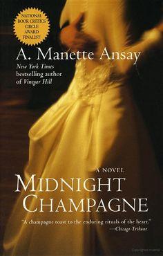 Midnight Champagne: A Novel - A. Manette Ansay - Google Books