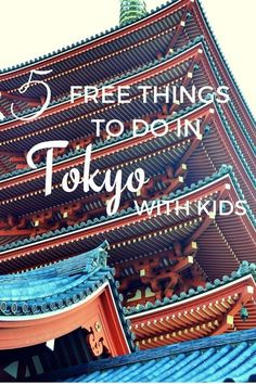 5 Fun and Free Things to do in Tokyo with Kids - The World Is A Book