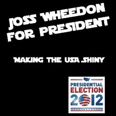 I would so vote for him if I could