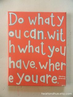 $56 Do What You Can Quote by Theodore Roosevelt (11x14 Canvas). $56.00, via Etsy.