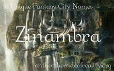 Find a Name for your Baby! - Awesome Baby Names - Ideas of Awesome Baby Names - 16 Unique Fantasy City Names On the Other Side of Reality Awesome Baby Names Ideas of Awesome Baby Names 16 Unique Fantasy City Names On the Other Side of Reality Fantasy Town Names, Fantasy Kingdom Names, Cool Fantasy Names, Writing Fantasy, Book Writing Tips, Writing Words, Writing Prompts, Name Inspiration, Writing Inspiration