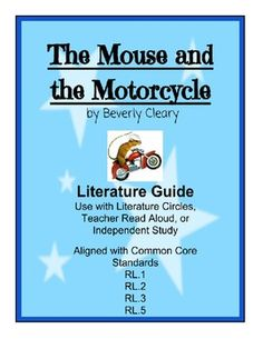 The Mouse and the Motorcycle Literature Guide - Aligned with Common Core!