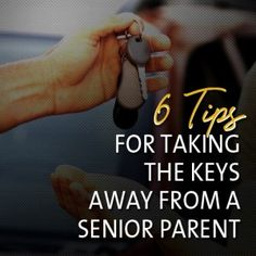 6 Tips for Taking the Keys Away From a Senior Parent