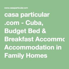 casa particular .com - Cuba, Budget Bed & Breakfast Accommodation in Family Homes
