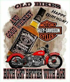 Happy Birthday Harley Davidson and Whiskey