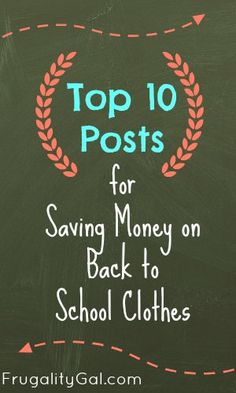 Round-up of the Top 10 Posts for Saving Money on Back to School Clothes. Includes tips for saving on Uniforms.