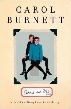 """""""In this beautiful and poignant tribute to her late daughter, award-winning actress and """"New York Times"""" bestselling author Carol Burnett presents a funny and moving memoir about mothering an extraordinary young woman through the struggles and triumphs of her life."""""""