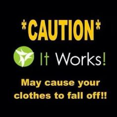 Have you tried that Crazy Wrap Thing? Contact me today!   https://alschoonover.myitworks.com  alschoonover2003@gmail.com