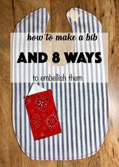 How to make a bib with 8 ways to embellish. Includes a free pattern! See lots of examples for your inspiration. There is an adult version too # adult bib pattern free sewing projects How to Make a Bib with 8 ways to Embellish - Frosted-Saddle First Sewing Projects, Sewing Ideas, Sewing Tutorials, Baby Bib Tutorial, Baby Bibs Patterns, Adult Bibs, Free Sewing, Sewing Diy, Learn To Sew