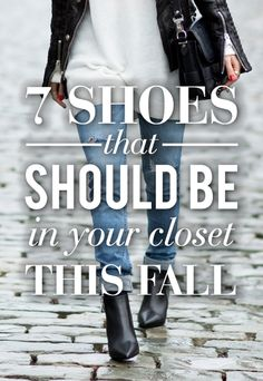 7 Shoes That Should Be In Your Closet Come Fall