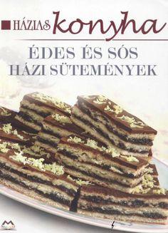 Hazias Konyha Edes Es Sos Hazi Sutemenyek Hungarian Desserts, Hungarian Recipes, Hungarian Food, Cake Cookies, Cakes, Hungarian Cuisine, Cake Makers, Kuchen, Cake
