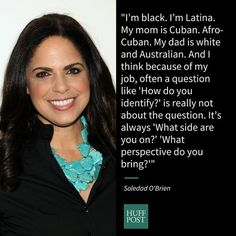 Soledad O'Brien  | 9 Famous Faces On The Struggles And Beauty Of Being Afro-Latino: The reality of being Black AND Latino in the entertainment industry