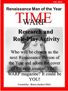 "My students absolutely loved this role-play activity!   In this simulation students will research an important figure of the Italian or Northern Renaissance and then assume their identity as they compete for the coveted honor of TIME WARP magazine's ""Renaissance Person of the Year."" For more details on this product created by Betsey Zachry click on this link on TeachersPayTeachers…"