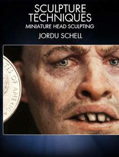 Learn how to sculpt a hyperrealistic miniature head in Super Sculpey with FX master Jordu Schell (Avatar, 300, Hellboy).