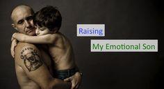 Raising My Emotional Son