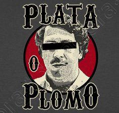 Camiseta Pablo Escobar - Plata o Plomo - nº 997743 - Camisetas latostadora