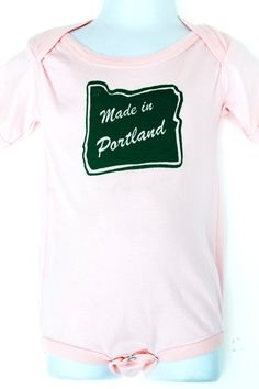 Cute funny Made In Portland baby pink onesie by SpencerButteInk, $12.00