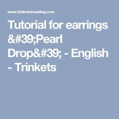 Tutorial for earrings 'Pearl Drop' - English - Trinkets