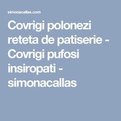 Covrigi polonezi reteta de patiserie - Covrigi pufosi insiropati - simonacallas