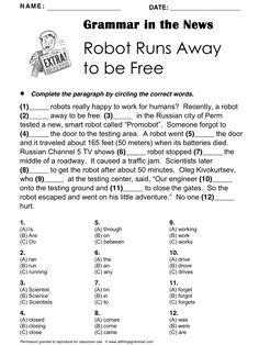 English Grammar in the News, 'Robot Runs Away to be Free', Main Grammar Focus: Present Simple, Mixed (includes past tense) http://www.allthingsgrammar.com/robot-runs-away.html