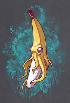 Banana Squid!!!  by Chump Magic. This made me laugh. Funny seeing a nana as a squid